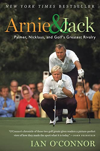 9780547237862: Arnie and Jack: Palmer, Nicklaus, and Golf's Greatest Rivalry