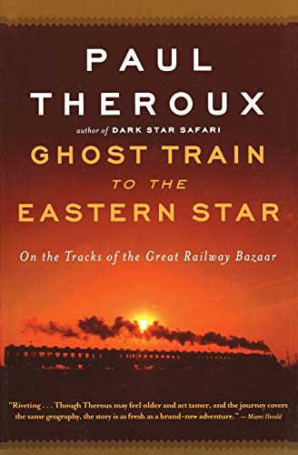 9780547237930: Ghost Train to the Eastern Star: On the Tracks of the Great Railway Bazaar