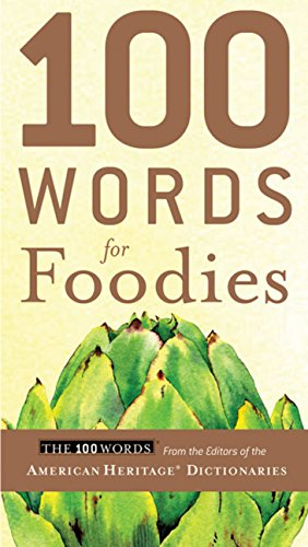 100 Words for Foodies: American Heritage Dictionaries