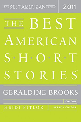 The Best American Short Stories 2011 (First Edition): Heidi Pitlor (series editor); Geraldine ...