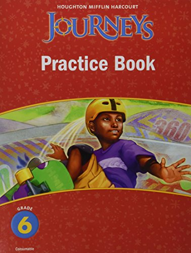 9780547246475: Journeys, Grade 6 Practice Book Consumable: Houghton Mifflin Journeys (Hmr Journeys/Medallions/portals 2010-12)