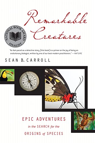 Remarkable Creatures: Epic Adventures in the Search: Dr. Sean B.