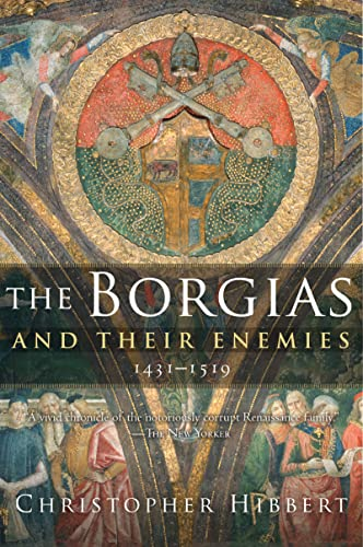 9780547247816: The Borgias and Their Enemies, 1431-1519
