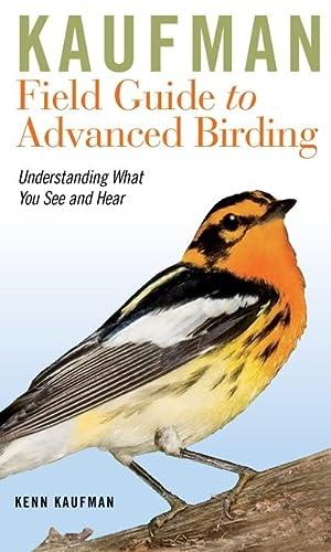 9780547248325: Kaufman Field Guide to Advanced Birding (Kaufman Field Guides)