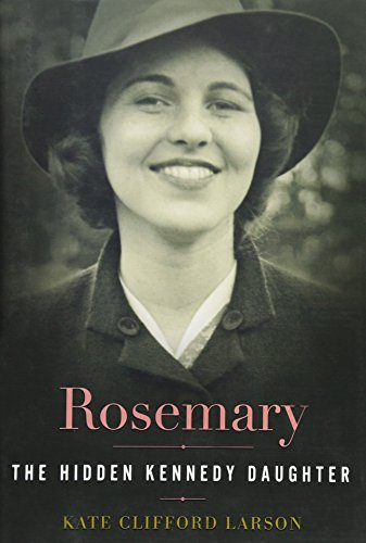 9780547250250: Rosemary: The Hidden Kennedy Daughter