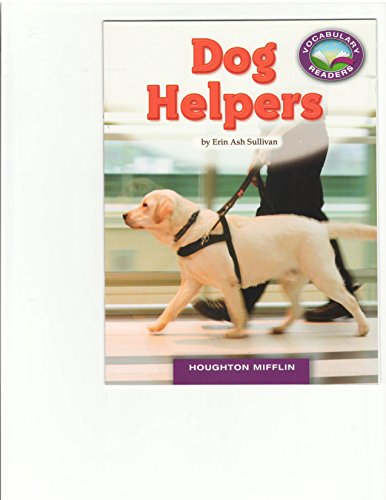 9780547252940: Dog Helpers (Vocabulary Readers, Guided Reading Level J with Social Studies focus)