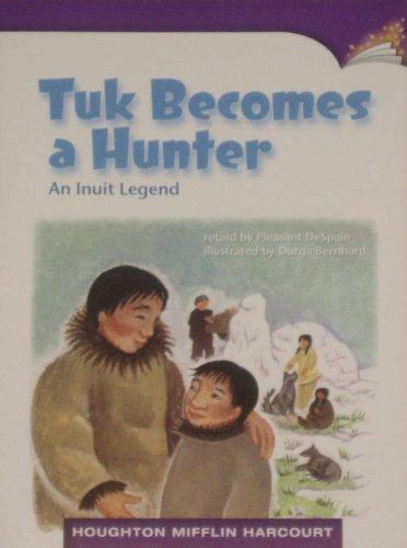 9780547253701: Tuk Becomes a Hunter; An Inuit Legend (Traditional Literature; Compare and Contrast)