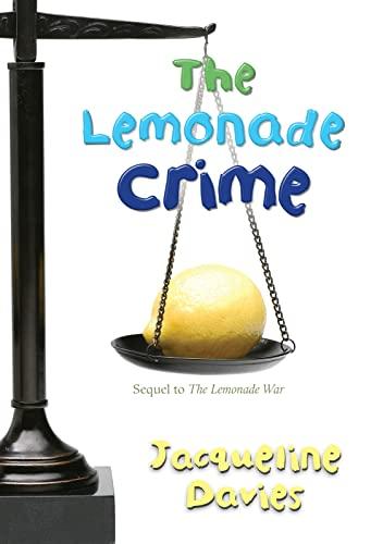 9780547279671: The Lemonade Crime (The Lemonade War Series)