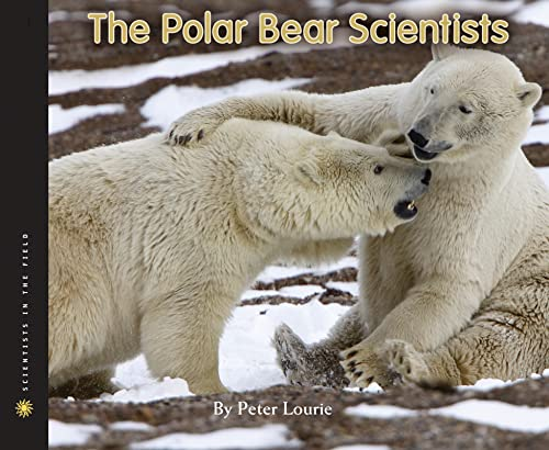 9780547283050: The Polar Bear Scientists (Scientists in the Field Series)