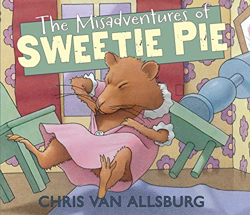 The Misadventures of Sweetie Pie: Van Allsburg, Chris