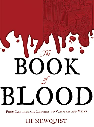 9780547315843: The Book of Blood: From Legends and Leeches to Vampires and Veins