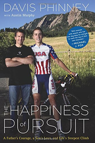 9780547315935: The Happiness of Pursuit: A Father's Courage, a Son's Love and Life's Steepest Climb