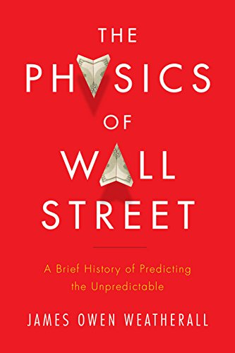9780547317274: The Physics of Wall Street: A Brief History of Predicting the Unpredictable