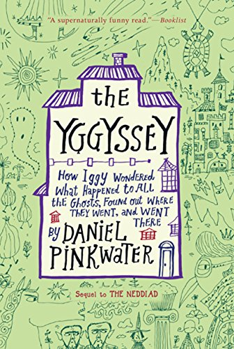 9780547328652: The Yggyssey: How Iggy Wondered What Happened to All the Ghosts, Found Out Where They Went, and Went There