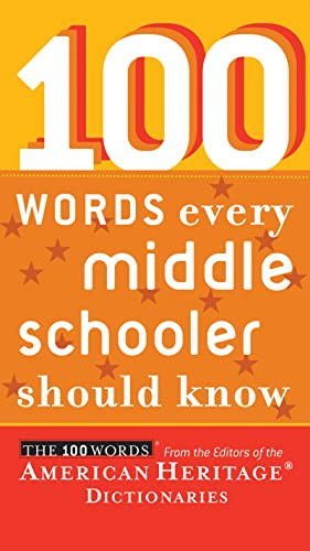 100 Words Every Middle Schooler Should Know: Editors of the