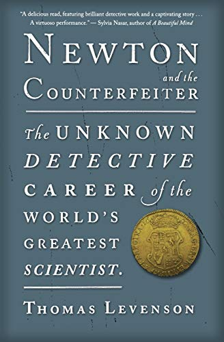 9780547336046: Newton and the Counterfeiter: The Unknown Detective Career of the World's Greatest Scientist