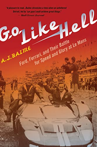 9780547336053: Go Like Hell: Ford, Ferrari, and Their Battle for Speed and Glory at Le Mans