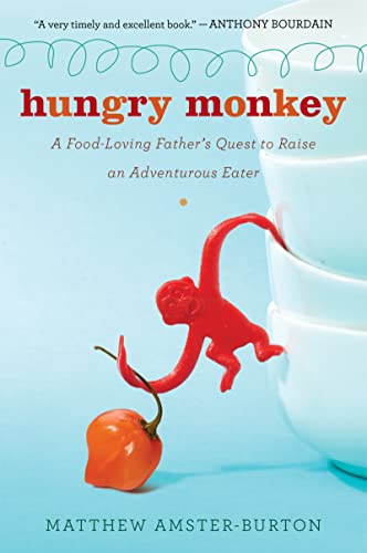 9780547336893: Hungry Monkey: A Food-Loving Father's Quest to Raise an Adventurous Eater