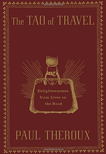9780547336916: The Tao of Travel: Enlightenments from Lives on the Road