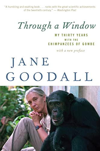 Through a Window: My Thirty Years with the Chimpanzees of Gombe (9780547336954) by Jane Goodall