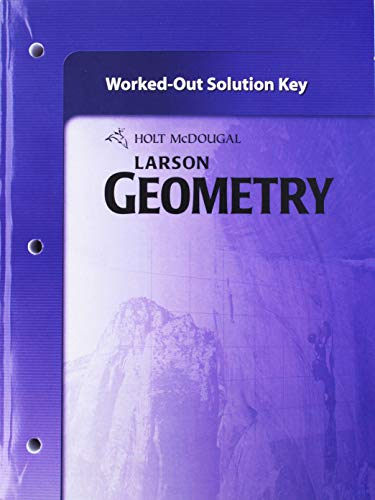 9780547353838: Holt McDougal Larson Geometry: 2011: Worked-Out Solutions Key