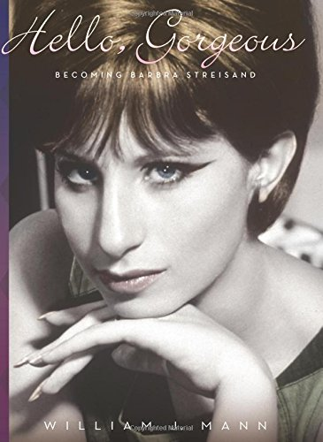 9780547368924: Hello, Gorgeous: Becoming Barbra Streisand