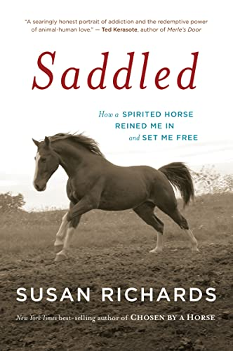 9780547376295: Saddled: How a Spirited Horse Reined Me in and Set Me Free
