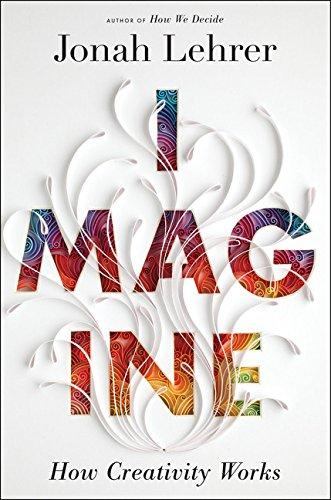 9780547386072: Imagine: How Creativity Works