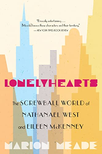 9780547386386: Lonelyhearts: The Screwball World of Nathanael West and Eileen McKenney