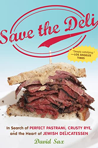 9780547386447: Save the Deli: In Search of Perfect Pastrami, Crusty Rye, and the Heart of Jewish Delicatessen
