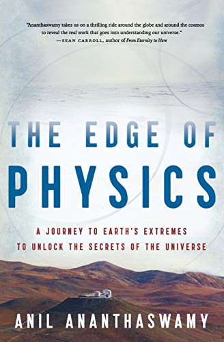 9780547394527: The Edge of Physics: A Journey to Earth's Extremes to Unlock the Secrets of the Universe