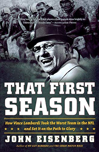 9780547395692: That First Season: How Vince Lombardi Took the Worst Team in the NFL and Set It on the Path to Glory