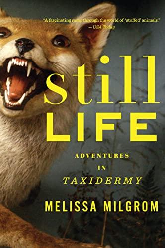 9780547395708: Still Life: Adventures in Taxidermy