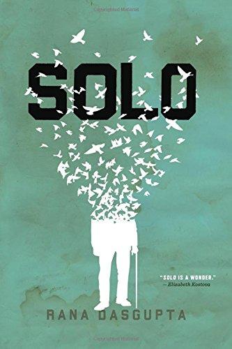 SOLO (Signed First Edition): Rana Dasgupta
