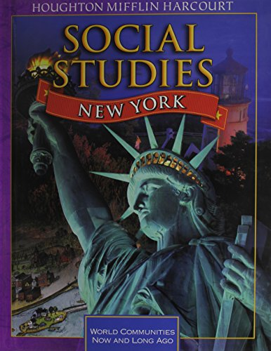 Houghton Mifflin Harcourt Social Studies New York: Student Edition Grade 3 2011: HARCOURT, HOUGHTON...