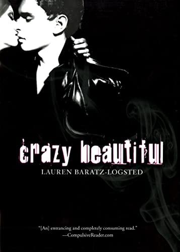 Crazy Beautiful: Baratz-Logsted, Lauren