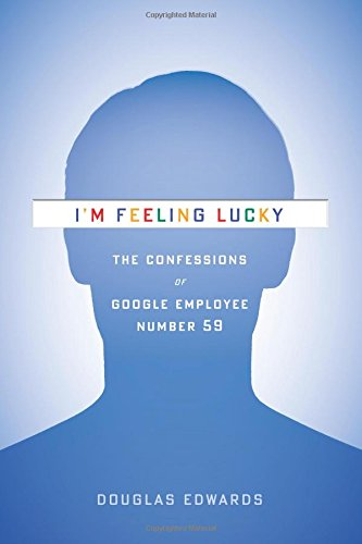 9780547416991: I'm Feeling Lucky: The Confessions of Google Employee Number 59