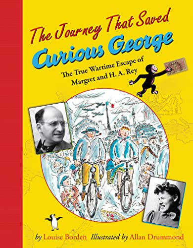 9780547417462: The Journey That Saved Curious George: The True Wartime Escape of Margret and H.A. Rey