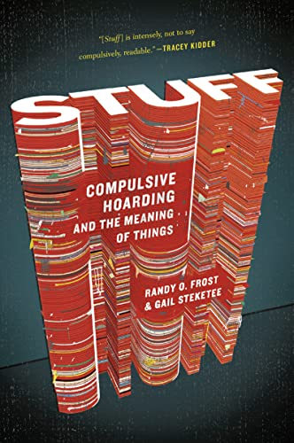 9780547422558: Stuff: Compulsive Hoarding and the Meaning of Things