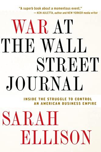 War at the Wall Street Journal: Inside: Ellison, Sarah
