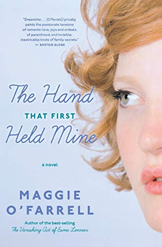 The Hand That First Held Mine: O'Farrell, Maggie