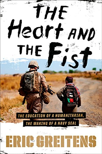 9780547424859: The Heart and the Fist: The Education of a Humanitarian, the Making of a Navy SEAL