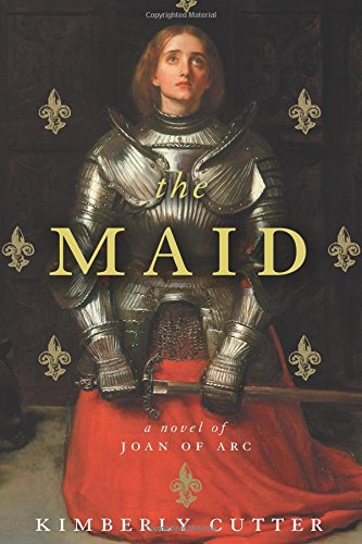 9780547427522: The Maid: A Novel of Joan of Arc