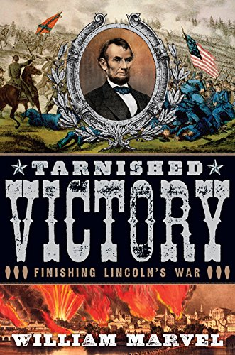 Tarnished Victory: Finishing Lincoln's War (0547428065) by Marvel, William