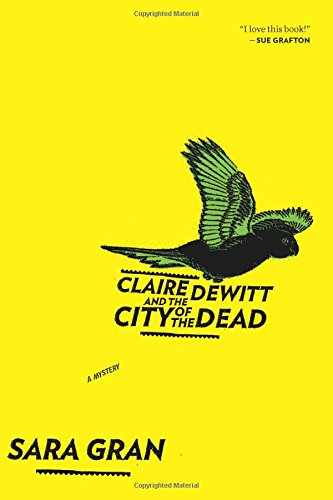 Claire DeWitt and the City of the Dead: Gran, Sara (signed)