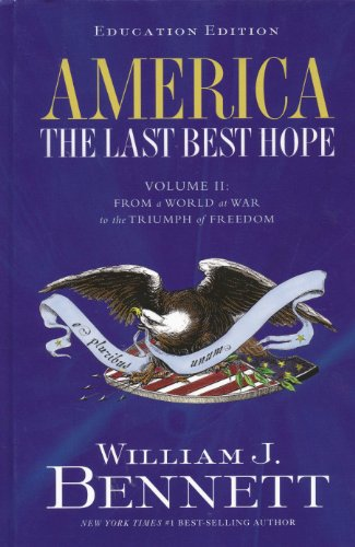 9780547430133: America: The Last Best Hope, Grades 6-12, Vol. 2: From a World at War to the Triumph of Freedom, 1914-Present
