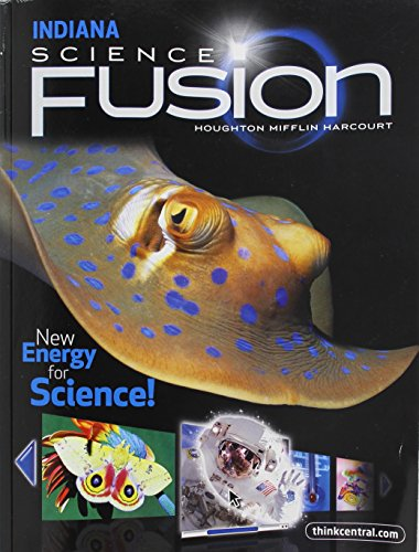 Houghton Mifflin Harcourt Science Fusion Indiana: Student: HOUGHTON MIFFLIN HARCOURT