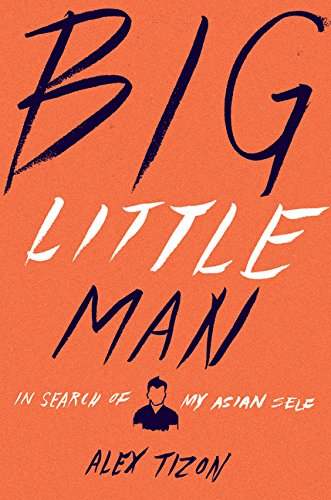 9780547450483: Big Little Man: In Search of My Asian Self