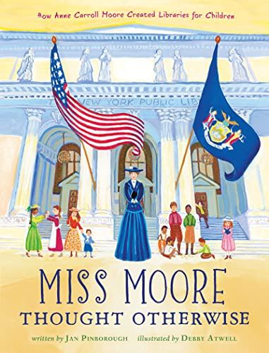 9780547471051: Miss Moore Thought Otherwise: How Anne Carroll Moore Created Libraries for Children