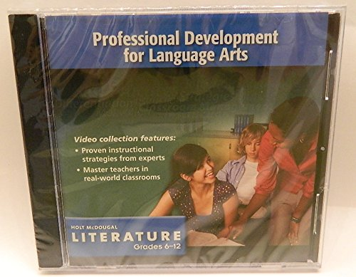 Holt McDougal Literature, Grades 6-12: Professional Development For Language Arts, CD-ROM, Common ...